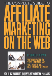 The Complete Guide to Affiliate Marketing on the Web full size book image